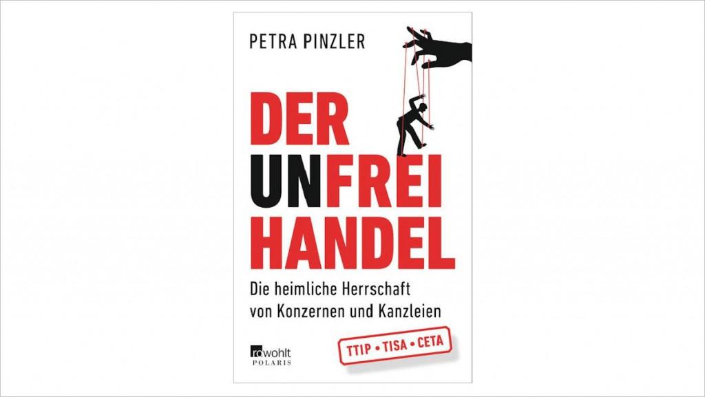 teaser_Der Unfreihandel_Petra-Pinzler