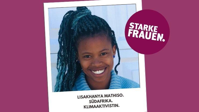 Lisakhanya Mathiso. Südafrika. Klimaaktivistin.
